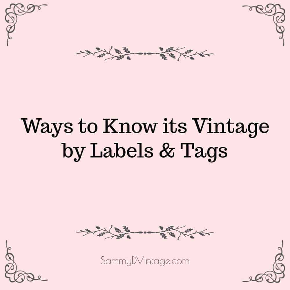 11 Ways to Know its Vintage by Labels & Tags