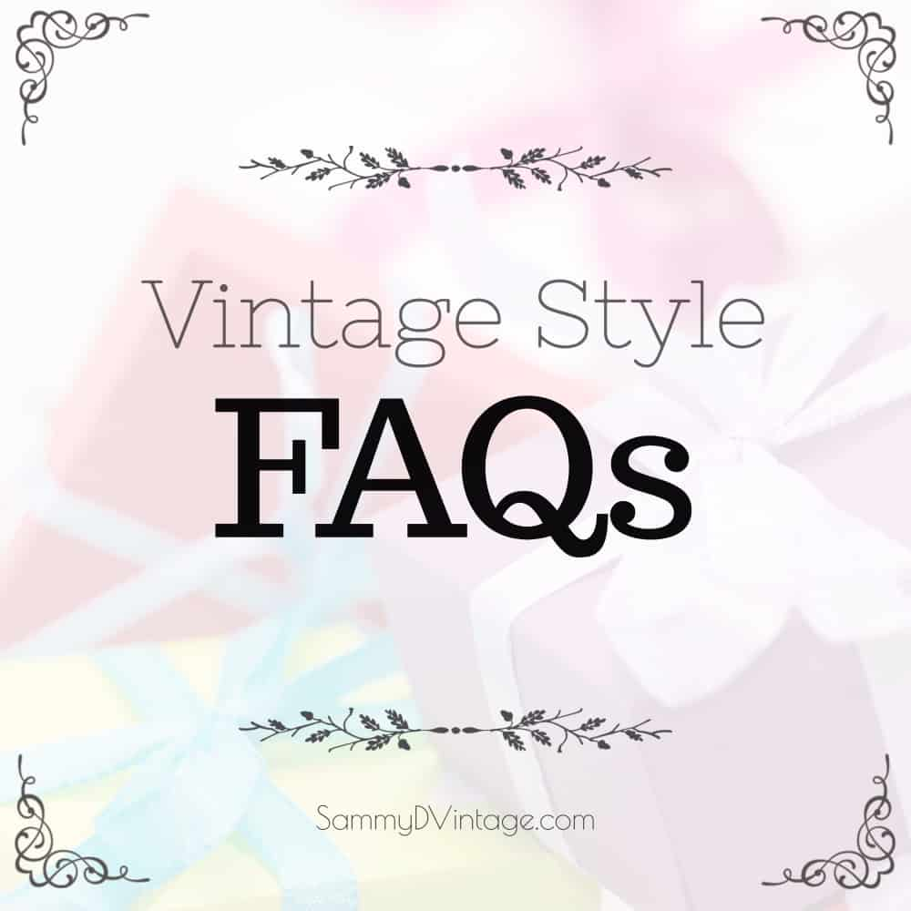Vintage Style FAQs
