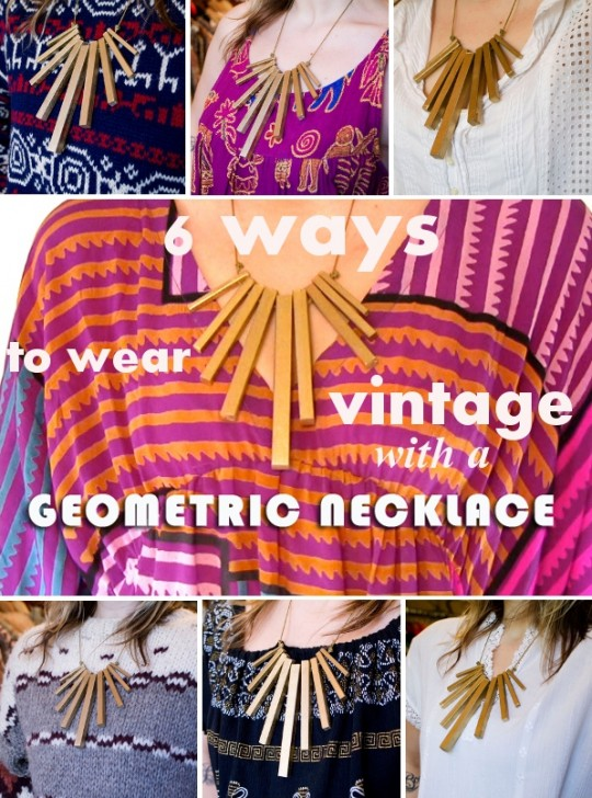 6 Ways to Wear Vintage with a DIY Geometric Necklace