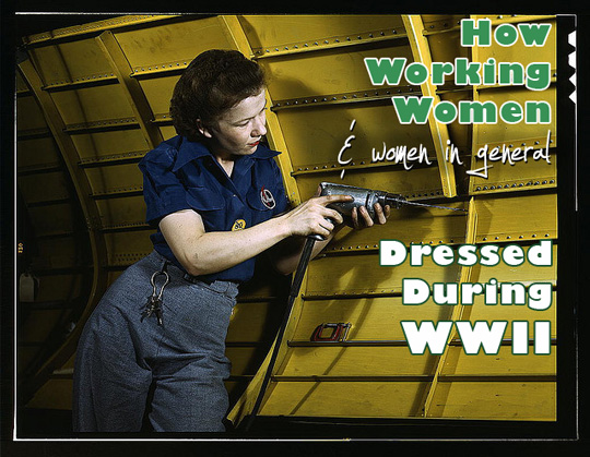 how working women and women in general dressed during world war two