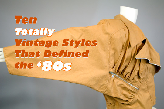'80s Vintage Fashion Trends You Love to Remember (or Wear!)