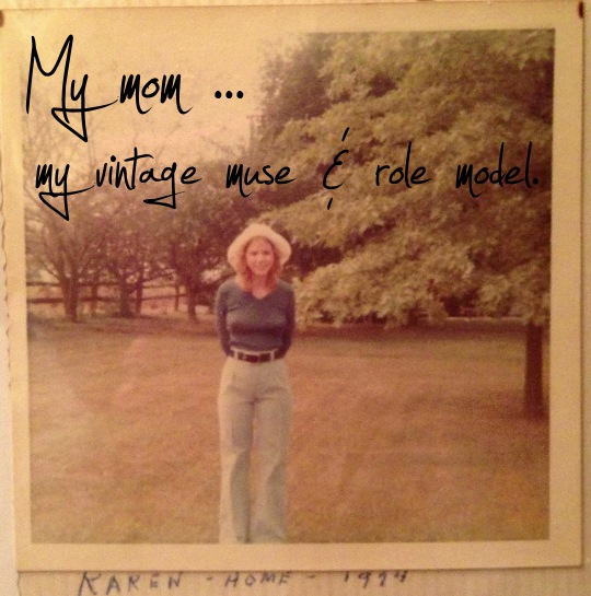 A Vintage Ode to My Mom for Mother's Day