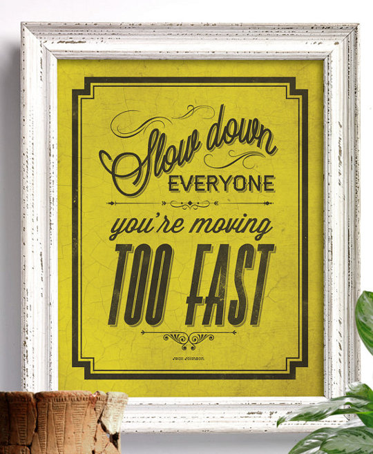 slow down you're moving too fast sign on Etsy