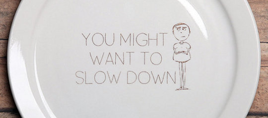 slow down plate from Etsy
