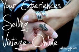 your experiences selling vintage online