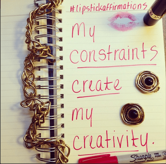 my constraints create my creativity lipstick affirmation