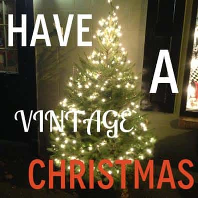How to Have a Vintage Holiday in 3 Simple Steps