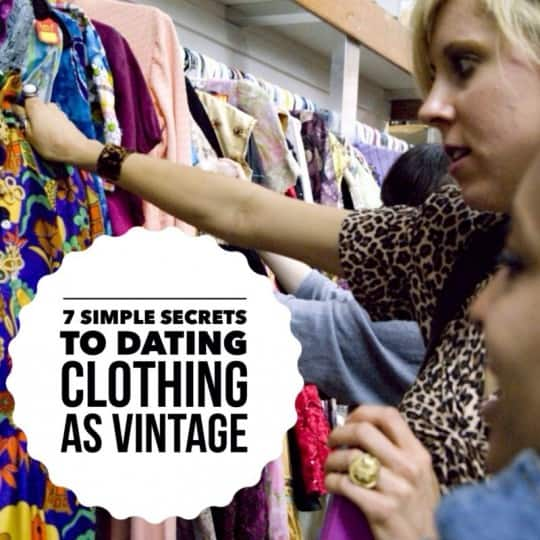 7 simple secrets to dating clothing a vintage