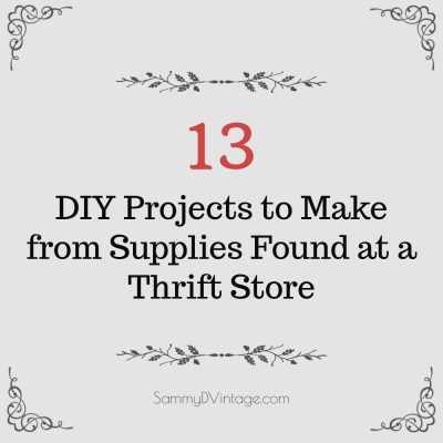 13 DIY Projects to Make from Supplies Found at a Thrift Store
