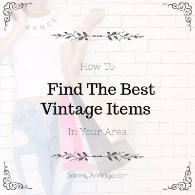 How To Find The Best Vintage Items In Your Area