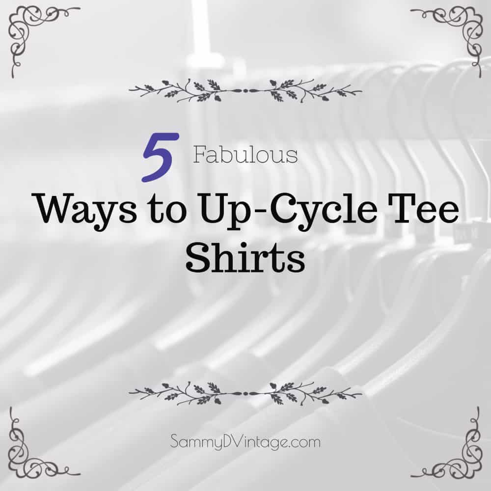 5 Fabulous Ways to Up-Cycle Tee Shirts