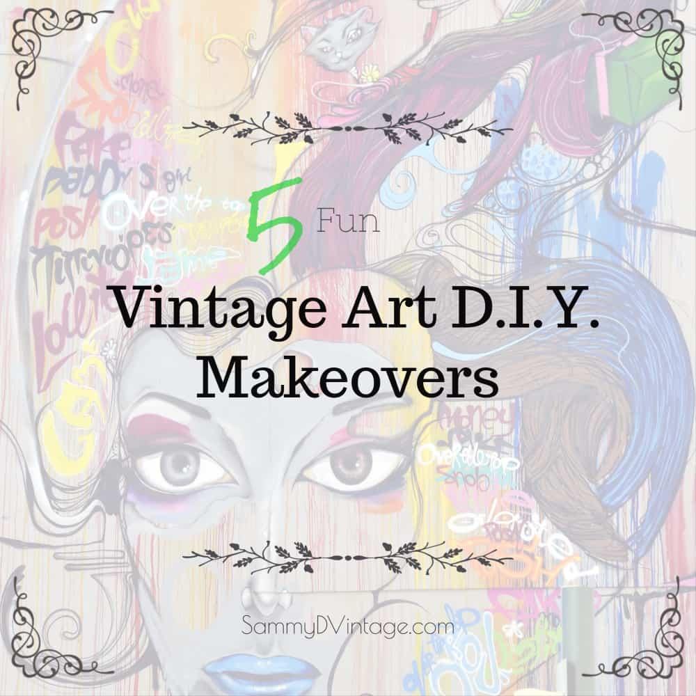 5 Fun Vintage Art D.I.Y. Makeovers