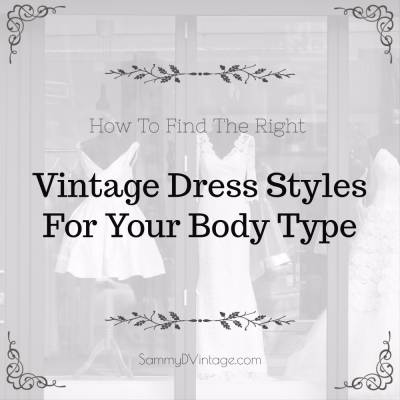 How To Find The Right Vintage Dress Styles For Your Body Type