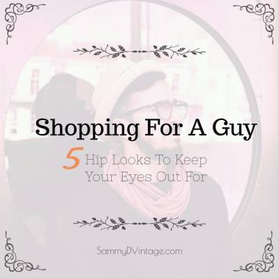 Shopping For A Guy: 5 Hip Looks To Keep Your Eyes Out For