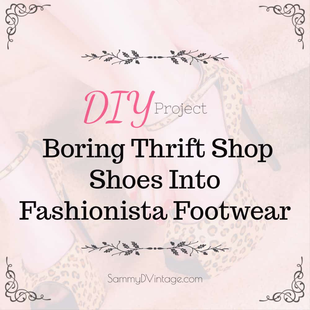 DIY Project: Boring Thrift Shop Shoes Into Fashionista Footwear