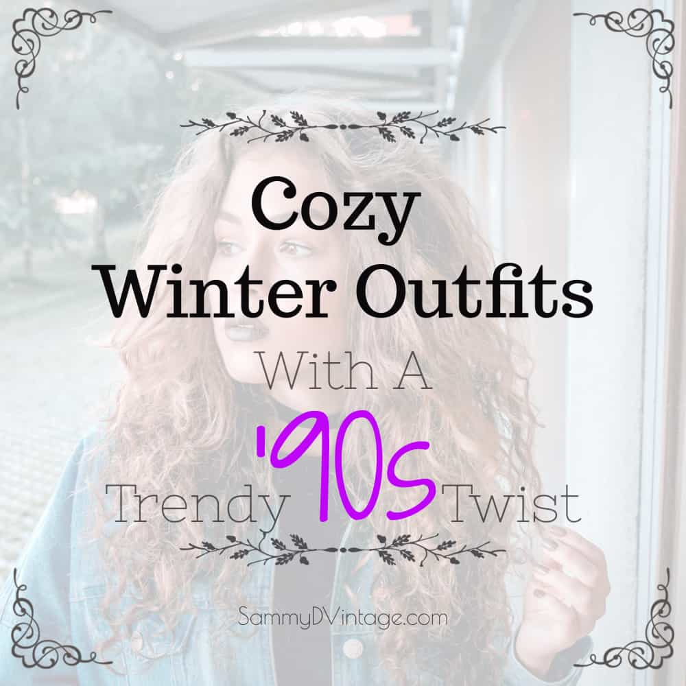 Cozy Winter Outfits With A Trendy '90s Twist