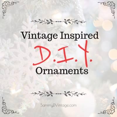 Vintage Inspired DIY Ornaments