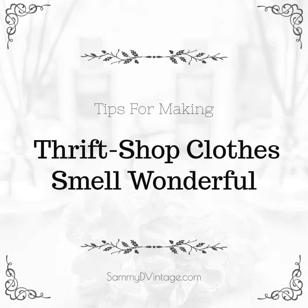 Tips For Making Thrift-Shop Clothes Smell Wonderful