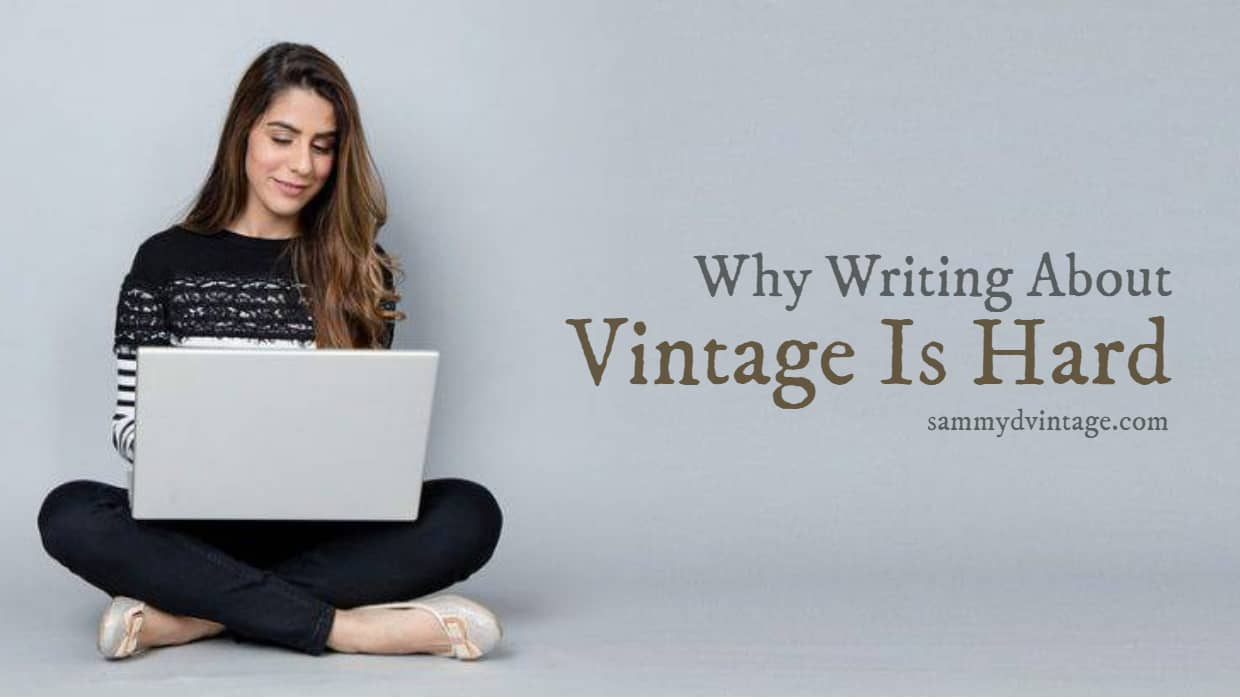 Why Writing About Vintage Is Hard