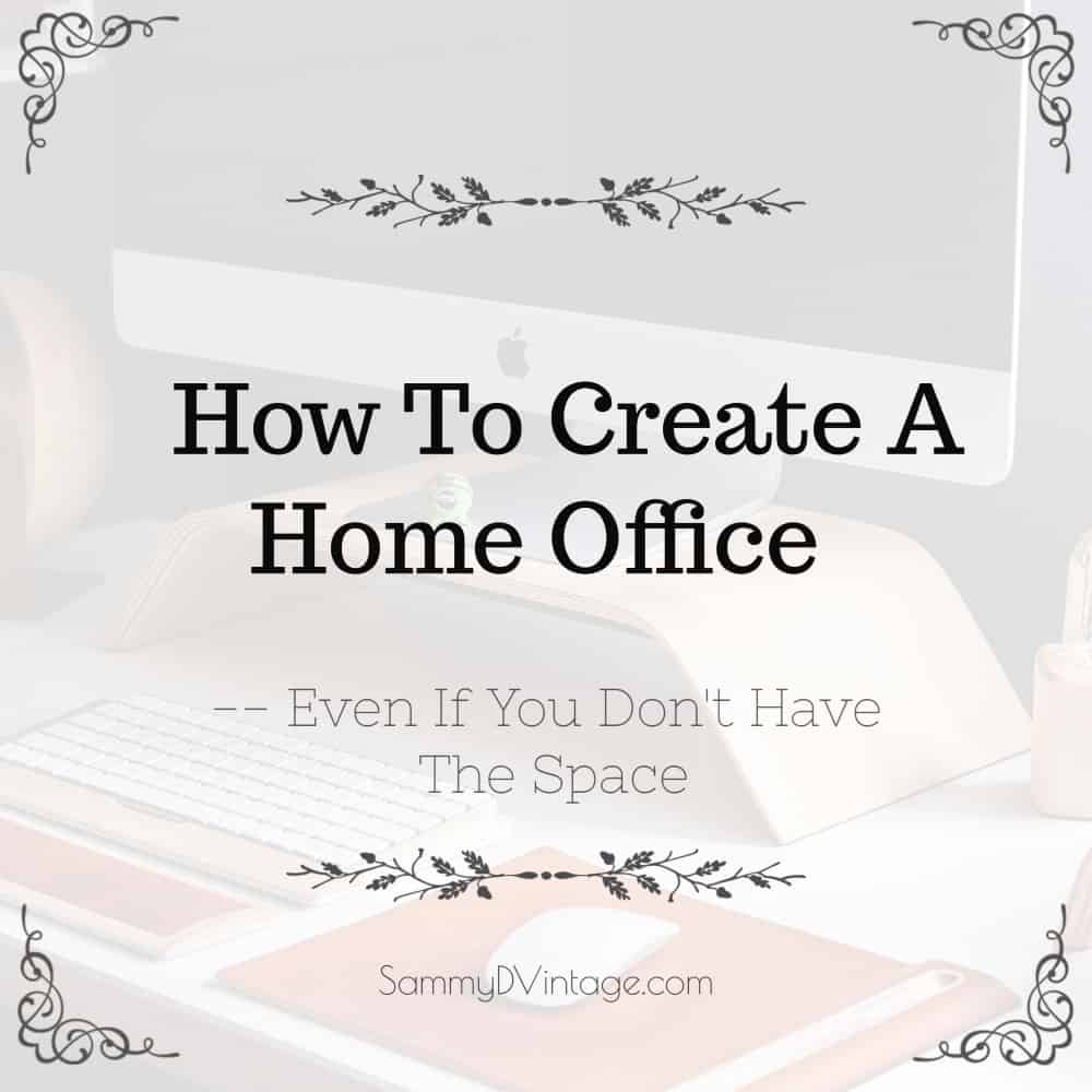 How To Create A Home Office — Even If You Don't Have The Space