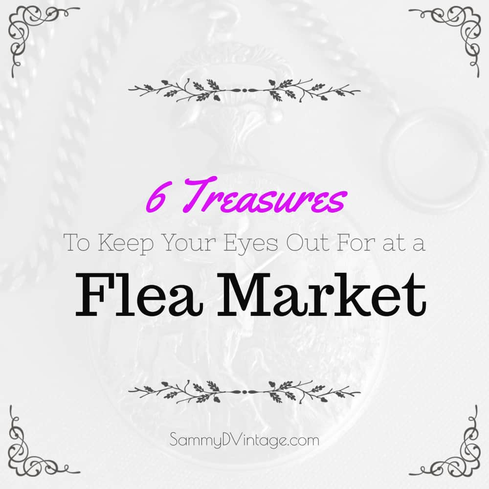 6 Treasures To Keep Your Eyes Out For At A Flea Market