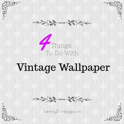4 Things To Do With Vintage Wallpaper