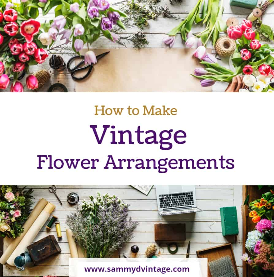 How to Make Vintage Flower Arrangements
