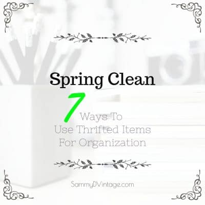 Spring Clean — 7 Ways To Use Thrifted Items For Organization