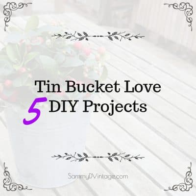 Tin Bucket Love: 5 DIY Ideas