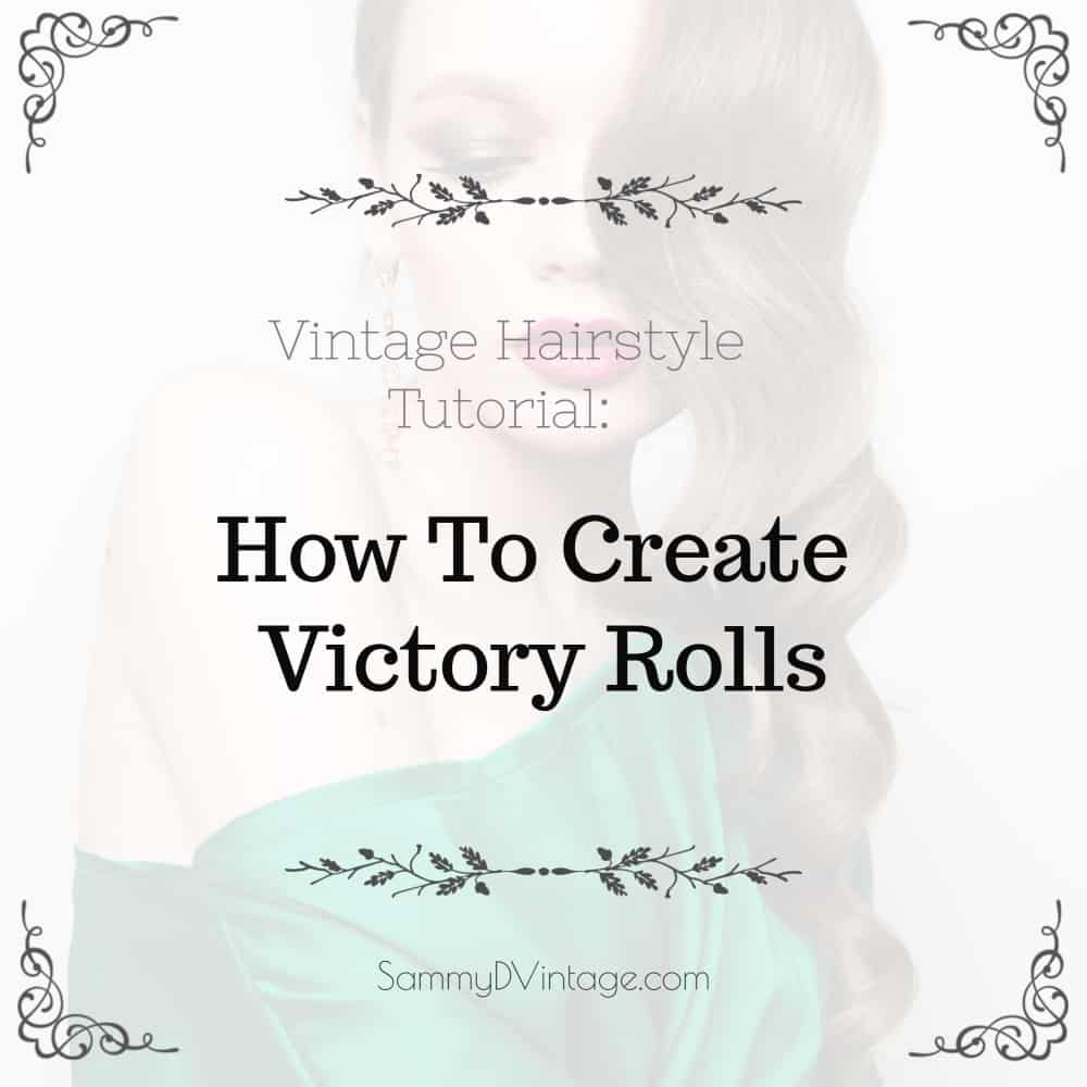 Vintage Hairstyle Tutorial: How To Create Victory Rolls