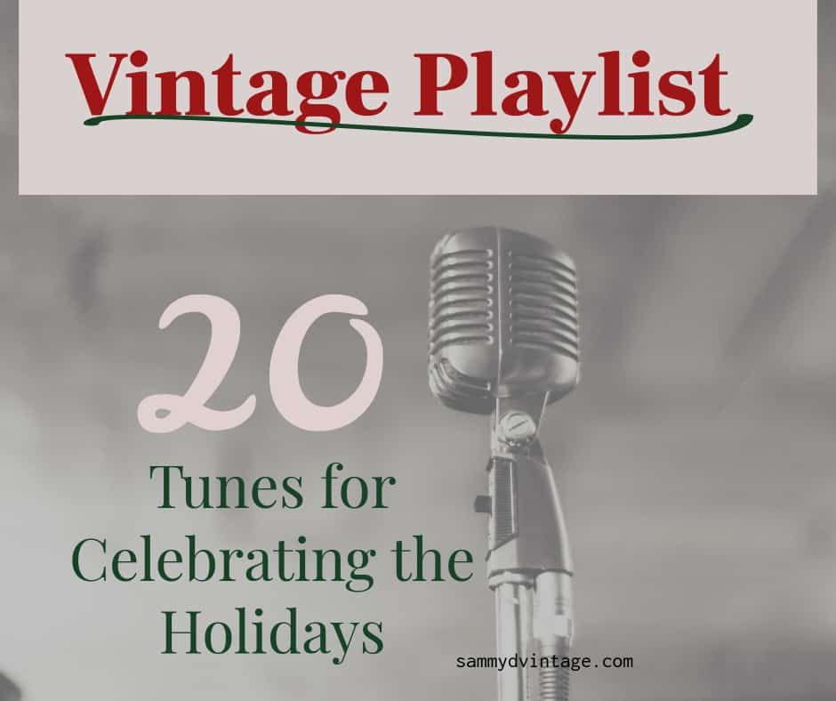 Vintage Playlist: 20 Tunes for Celebrating the Holidays