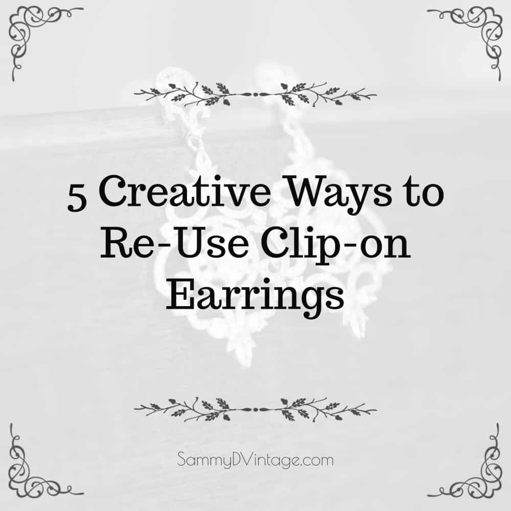 5 Creative Ways to Re-Use Clip-on Earrings