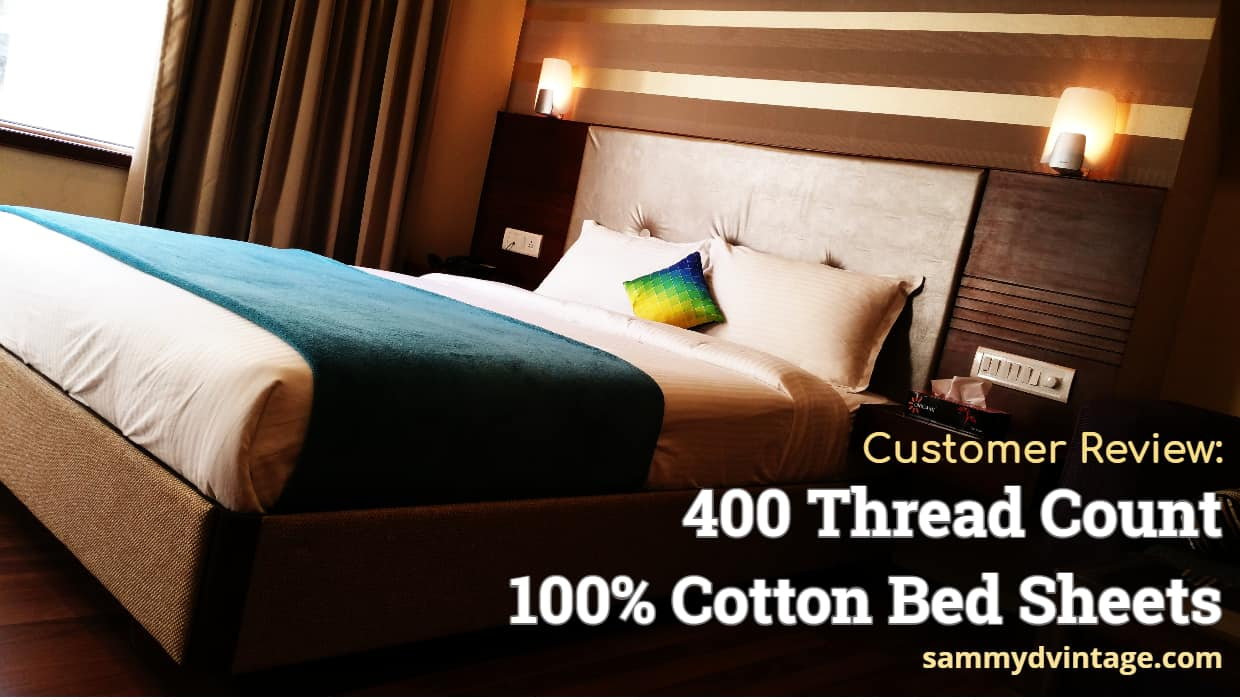 Customer Review: 400 Thread Count 100% Cotton Bed Sheets