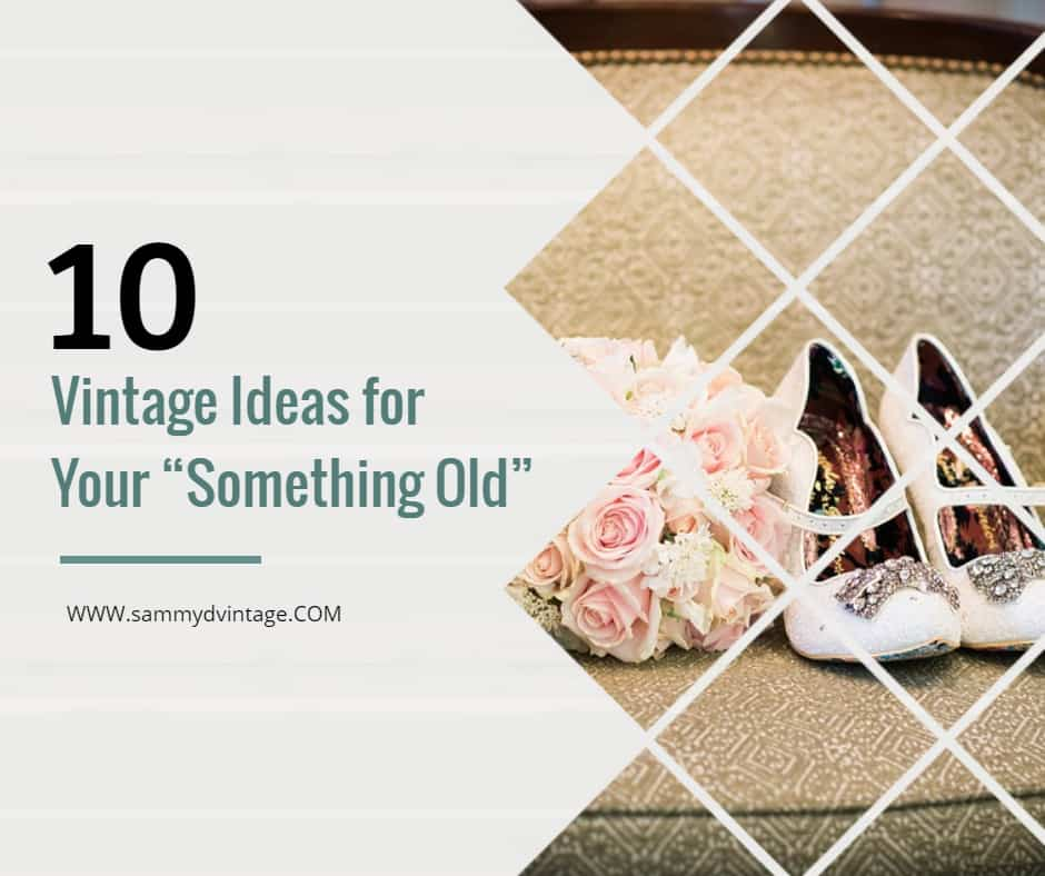 """Something Old Wedding Ideas: 10 Vintage Ideas For Your """"Something Old"""" (Weddings"""