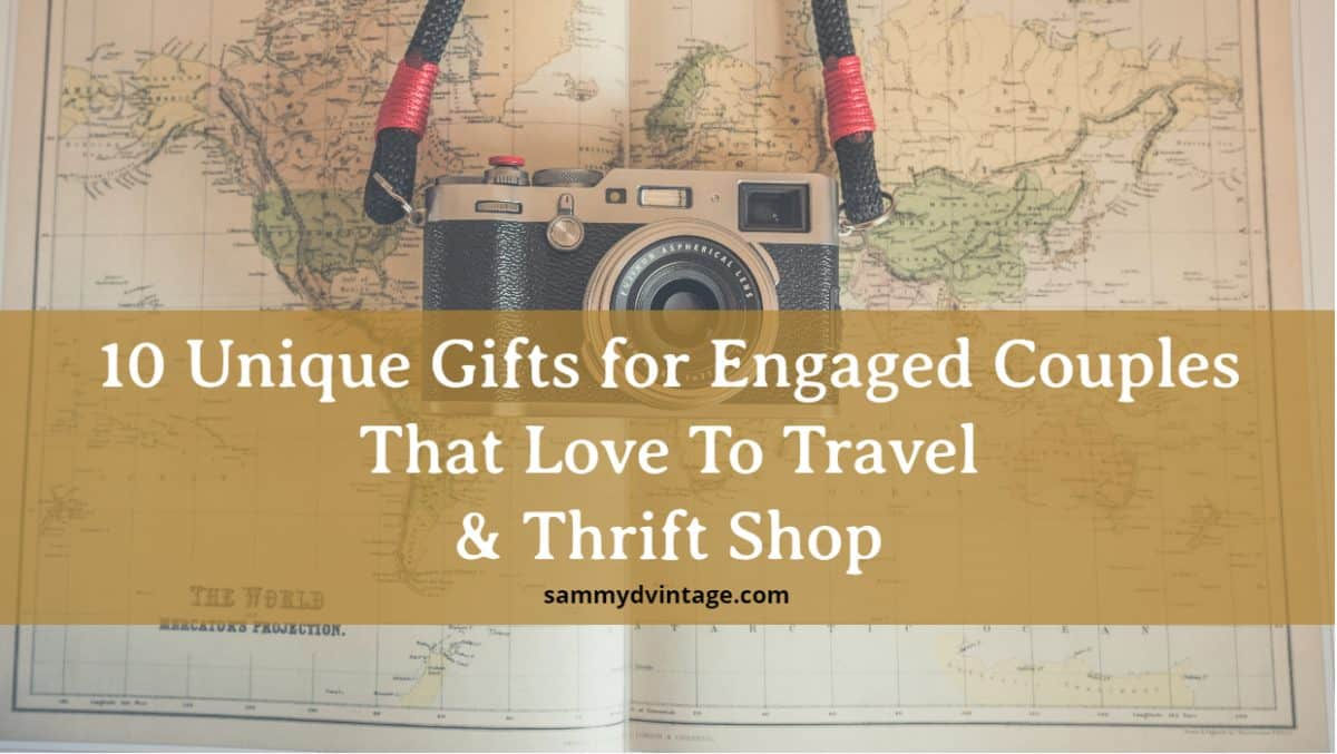 10 Unique Gifts For Couples That Love To Travel and Thrift Shop