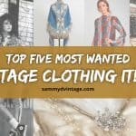 Top Five Most Wanted Vintage Clothing Items