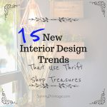 15 New Interior Design Trends that use Thrift Shop Treasures