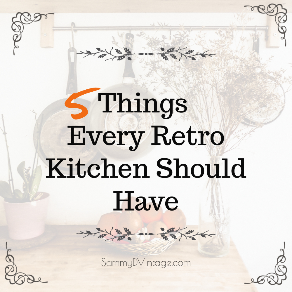 5 Things Every Retro Kitchen Should Have