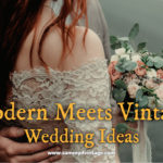 Modern Meets Vintage Wedding Ideas