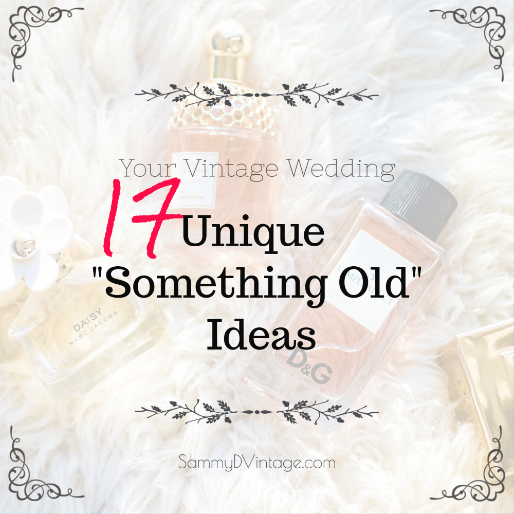 "Your Vintage Wedding: 17 Unique ""Something Old"" Ideas"