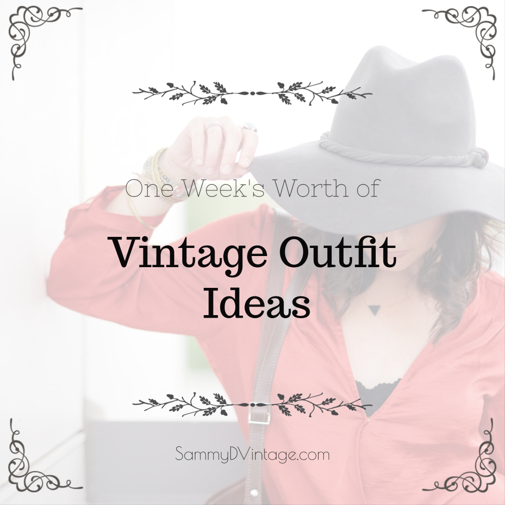 1 Week's Worth of Vintage Outfit Ideas