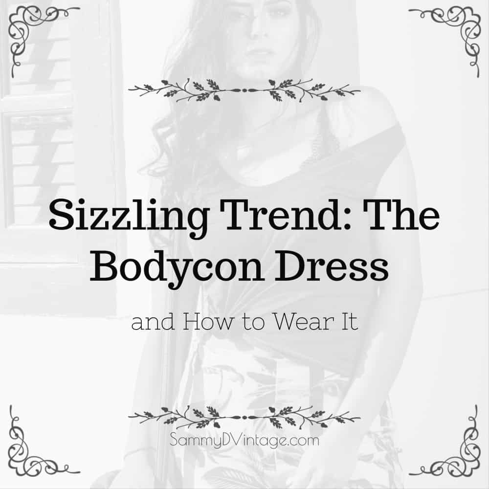 Sizzling Trend: The Bodycon Dress and How to Wear It