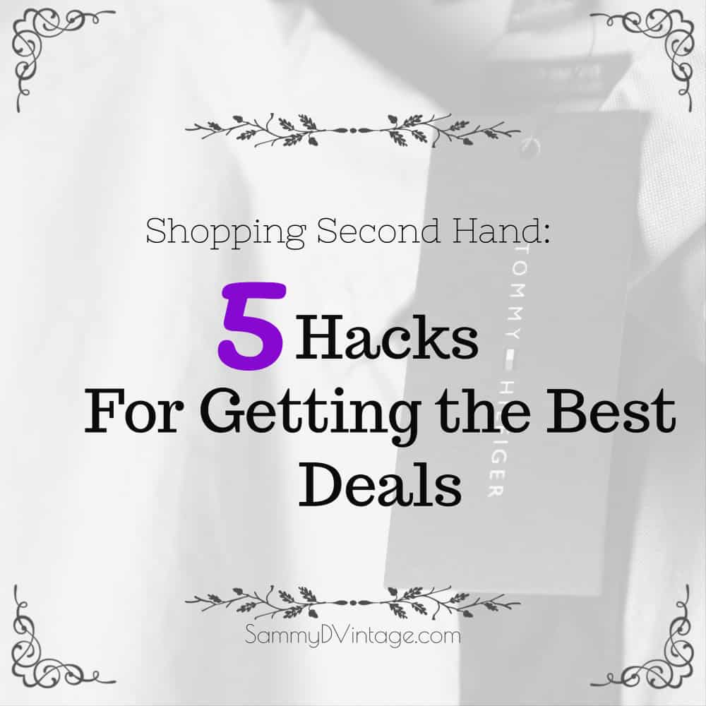Shopping Second Hand: 5 Hacks For Getting the Best Deals