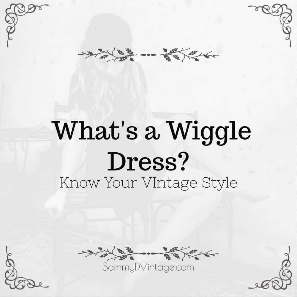 What's a Wiggle Dress? Know Your Vintage Style