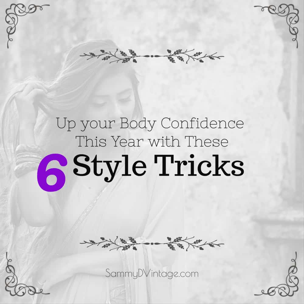 Up your Body Confidence This Year with These 6 Style Tricks