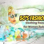 10 Feminine '50s Clothing Trends for Women Today