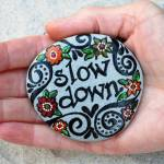 Why I Struggle with Slowing Down