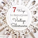 7 Ways to Repurpose Vintage Silverware