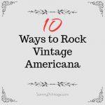 10 Ways to Rock Vintage Americana