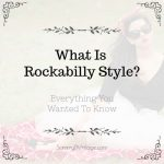 What Is Rocakbilly Style? Everything You Wanted To Know